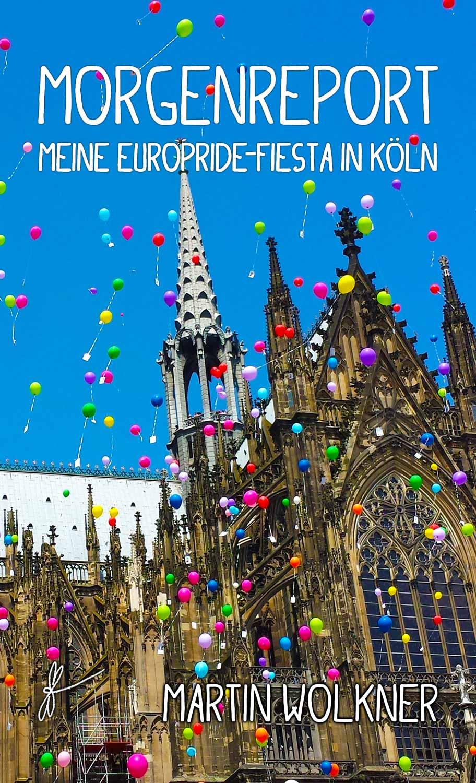 Roman-Cover-Poster Morgenreport – Meine EuroPride-Fiesta in Köln von Martin Wolkner
