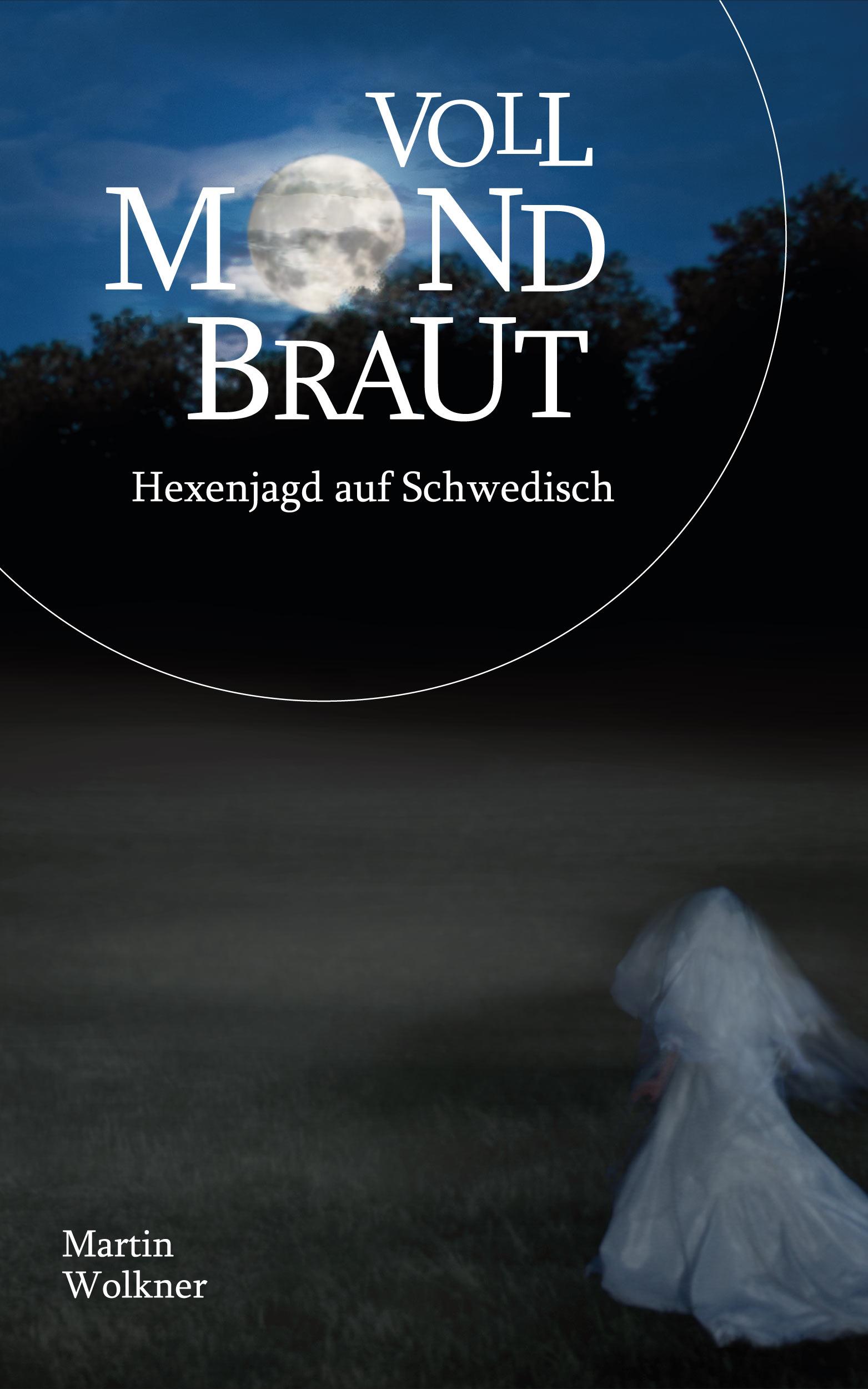 Roman-Cover-Poster Vollmondbraut: Hexenjagd auf Schwedisch von Martin Wolkner