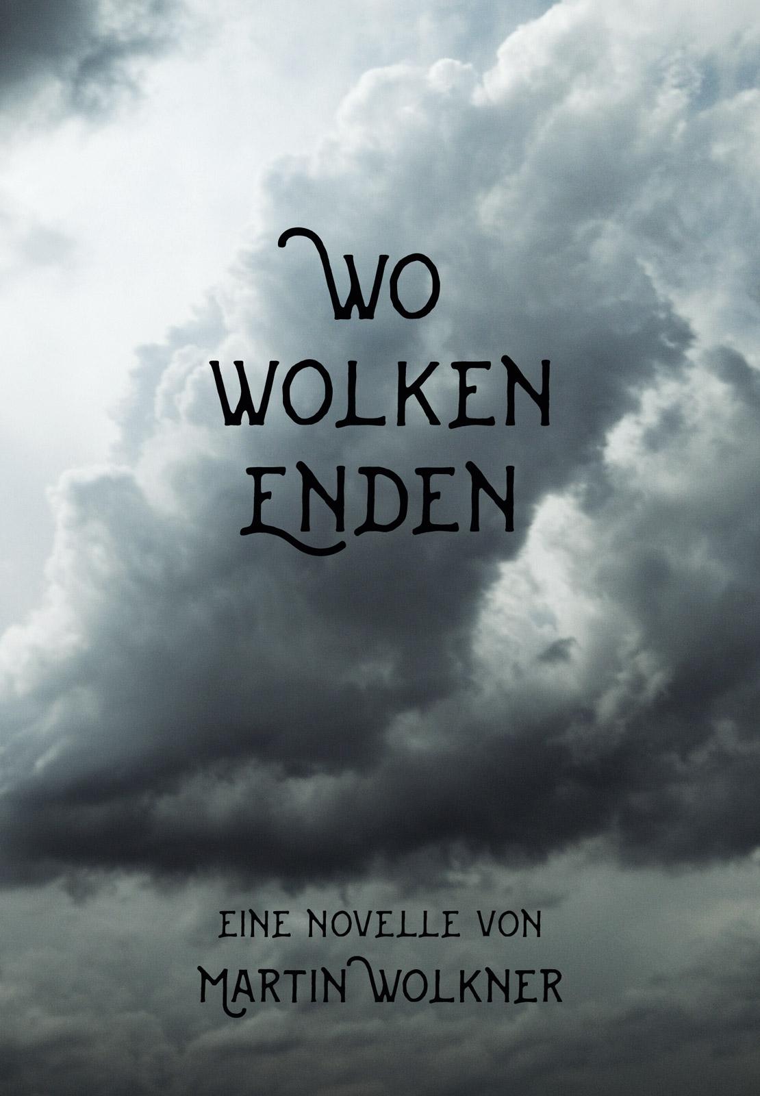 Roman-Cover-Poster Wo Wolken enden – Die Geschichte einer dunklen Seele von Martin Wolkner